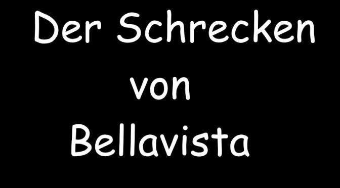 Der Schrecken von Bellavista